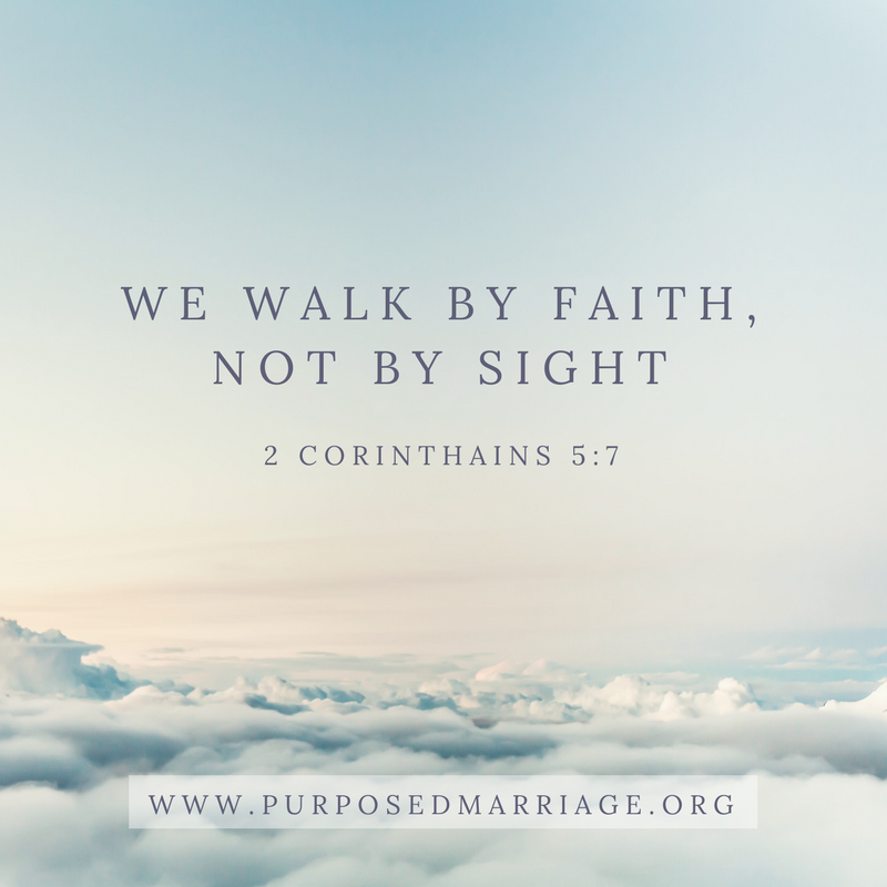 Copy of We walk by faith, not by sight.